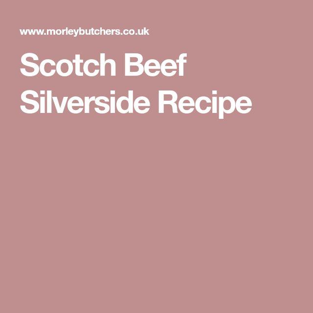 Scotch Beef Silverside Recipe