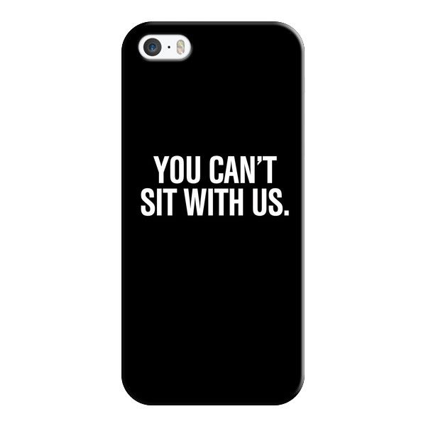 iPhone 6 Plus/6/5/5s/5c Case - You can't sit with us. ($35) ❤ liked on Polyvore featuring accessories, tech accessories, phone cases, phones, iphone case, apple iphone cases and iphone cover case