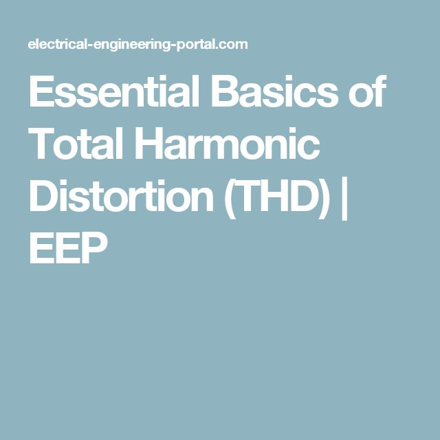 Essential Basics of Total Harmonic Distortion (THD) | EEP