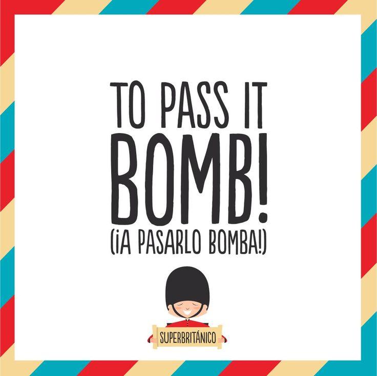 To pass it bomb! (¡A pasarlo bomba!)  a lo #Superbritánico