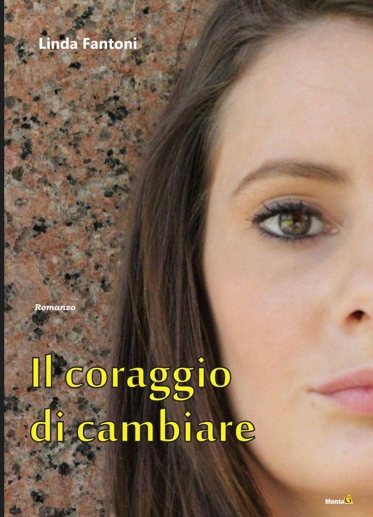 Non è senza emozione che mi trovo a parlarvi del mio primo romanzo pubblicato da un editore: Il coraggio di cambiare , uscito nella colla...
