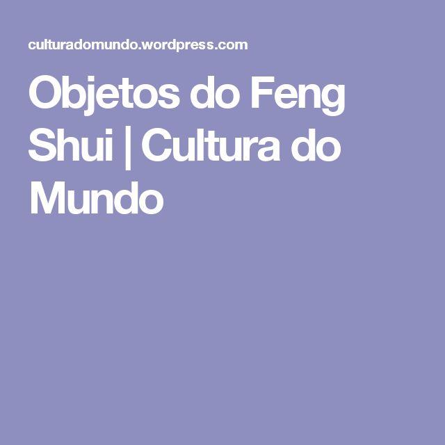 Objetos do Feng Shui | Cultura do Mundo