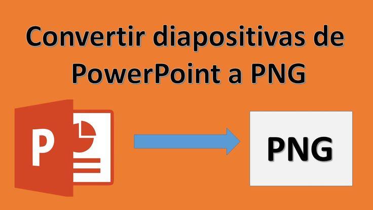 Como pasar de PowerPoint a PNG