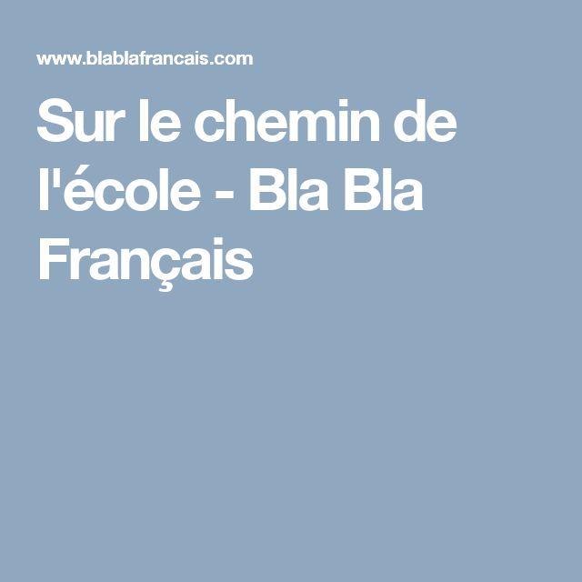 Sur le chemin de l'école - Bla Bla Français