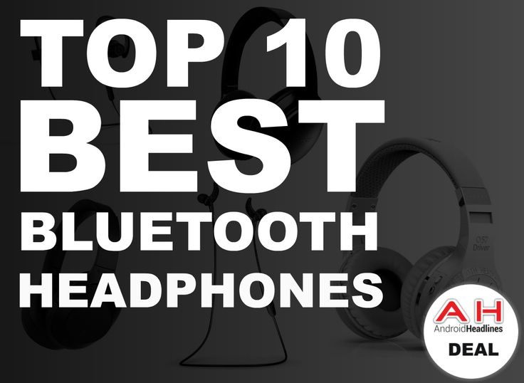 Top 10 Best Bluetooth Headphones for Android – December 2016 #android #google #smartphones