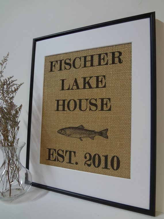 Personalized Lake House Sign on natural by burlapartbyelizabeth  TRIED IT: Bought this on Etsy as a house warming gift for my aunt's new lake cabin. She loved it!
