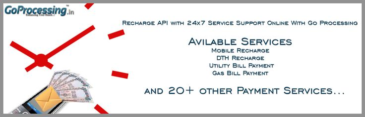 #Recharge #API with #24x7 #Services #Support #Online with Go Processing  #Available Services  #Mobile Recharge  #DTH Recharge  #Utility #Bill #Payment  #Gas Bill Payment  and 20+ Other Payment Services   for more detail call at 011-66662323 or visit https://www.goprocessing.in/