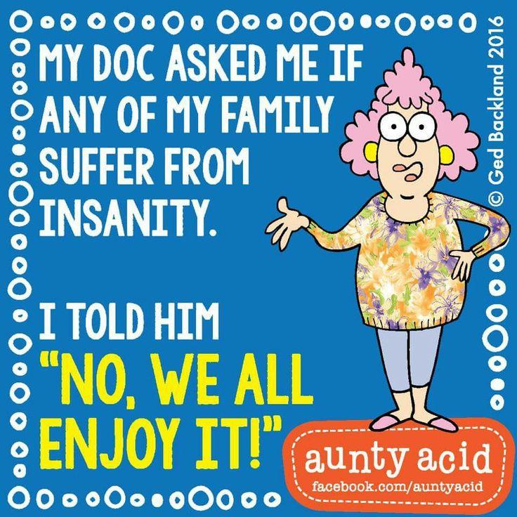 Aunty Acid on family insanity