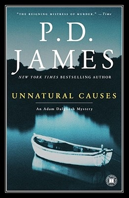 Unnatural Causes, P.D. James. Love them all.