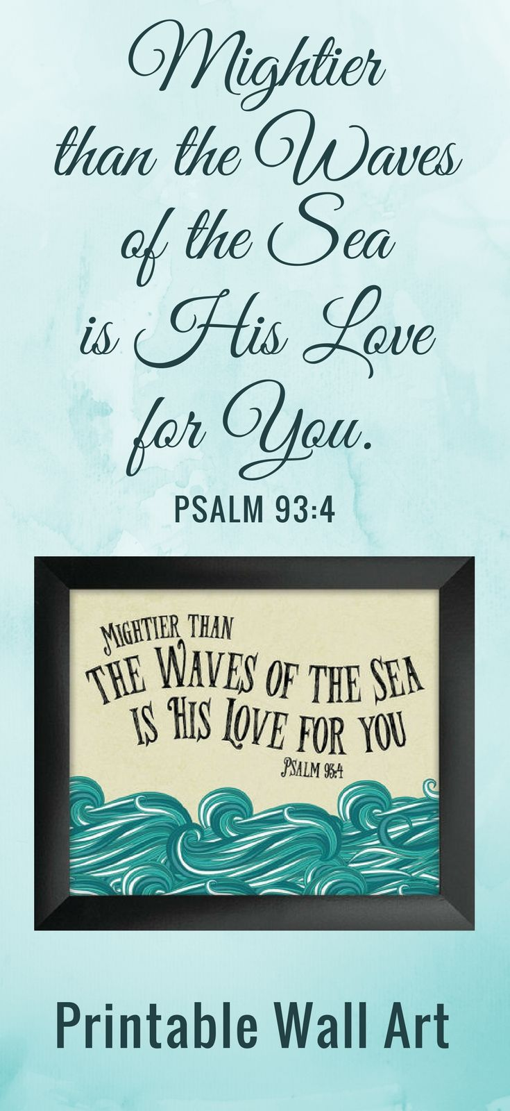 Mightier than the Waves of the Sea Bible Verse Printable | Scripture Print | Christian | Nursery Decor | Psalm 93:4 | #affiliate #kidsroom  #bathroomdecor #bible  #homedecor