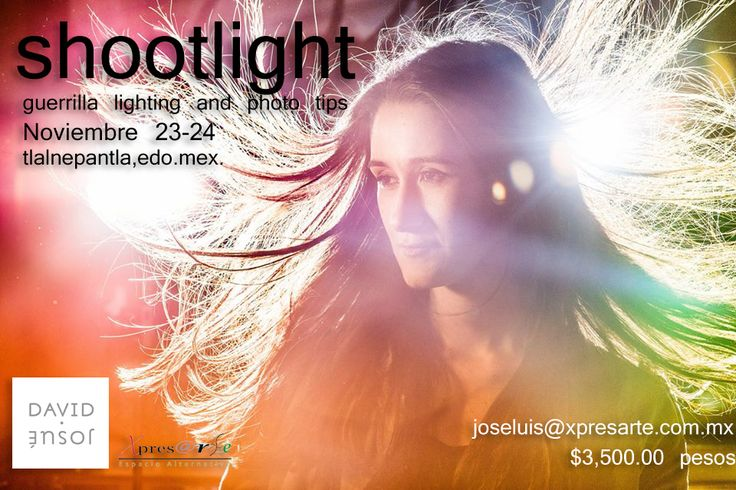 david josué shootlight guerrilla lighting and photo tips xpresarte espacio alternativo Noviembre 23-24 informes e inscripciones joseluis@xpresarte.com.mx