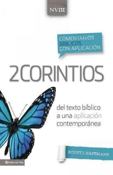 Comentario biblico con aplicacion NVI 2 Corintios / The NIV Application Commentary 2 Corinthians: Del texto bibli...