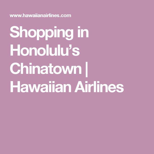Shopping in Honolulu's Chinatown | Hawaiian Airlines