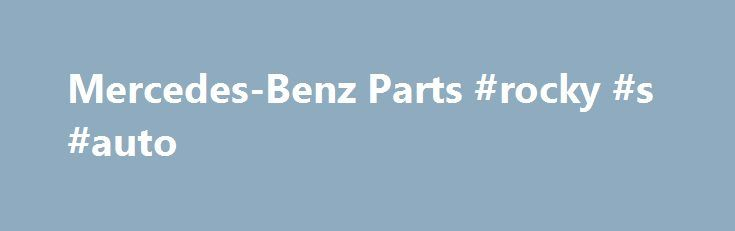 Mercedes-Benz Parts #rocky #s #auto http://spain.remmont.com/mercedes-benz-parts-rocky-s-auto/  #mercedes auto parts # Used Mercedes-Benz Parts Founded: 1926 Headquarters: Stuttgart, Germany Popular Models: E-Class, C-Class, SLS-Class PartsHotlines can find your used Mercedes-Benz parts at great prices! Our Parts Experts are second-to-none in our ability to provide you with a great quality part for your Mercedes with speed and accuracy. We will help you find just what you need so you can…
