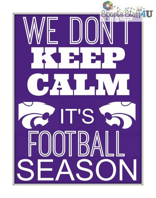 Kansas State Wildcats We don't keep calm it's football season photography print