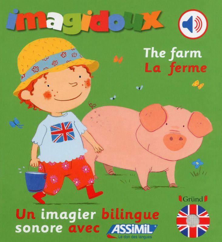 A la ferme de Fani MARCEAU. Au fil des pages, les enfants vont apprendre le nom des animaux, les légumes du jardin, les animaux de la mare et les fruits du verger... Ils vont aussi s'initier aux premières expressions anglaises et même apprendre la célèbre chanson « Old Mac Donald had a farm ».