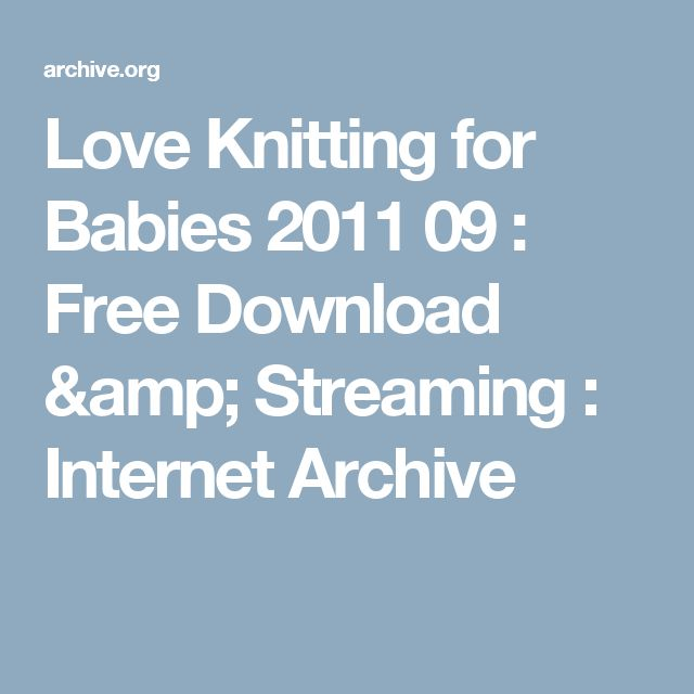 Love Knitting for Babies 2011 09 : Free Download & Streaming : Internet Archive