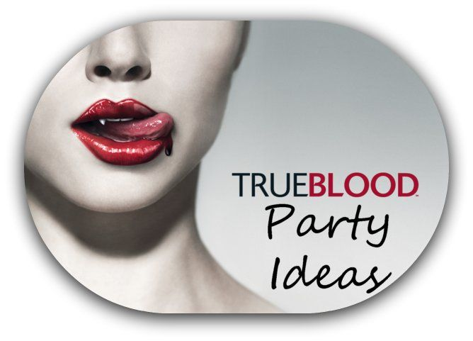 True Blood Party Ideas for the Ultimate Truebie Theme Party