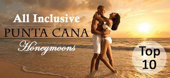Punta Cana Top 10 All Inclusive Honeymoons