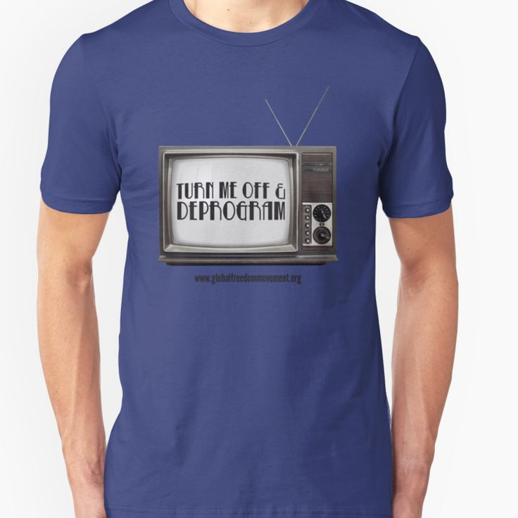 Make a statement against corporately controlled mainstream media with this design from Global Freedom Movement.  Unplug the TV.