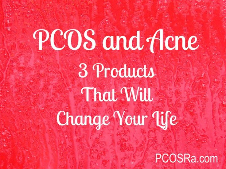 Acne and PCOS:  3 Products That Will Change Your Life via PCOSRa.com