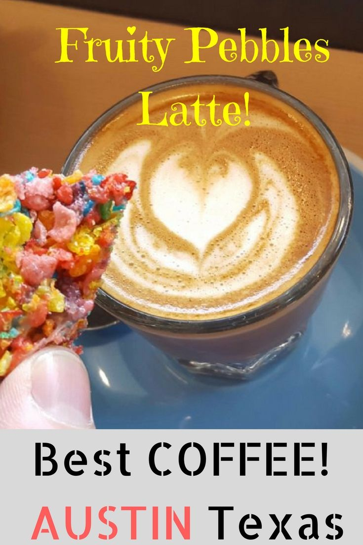 Best Coffee in Austin - Fruity Pebbles Latte. Weird and fun to try! Fleet Coffee offers this and even gives you fruity pebble treat with it!