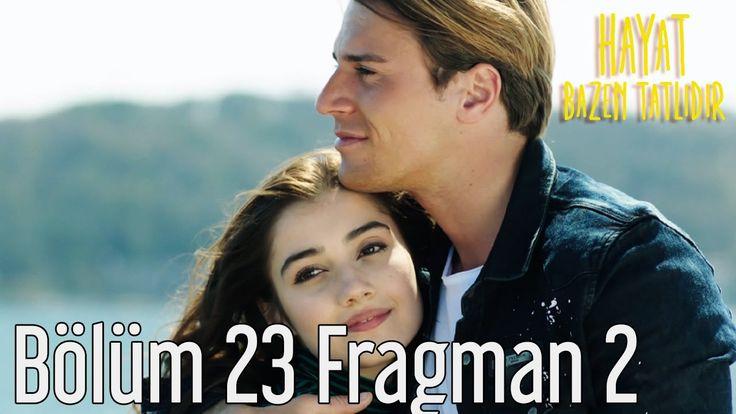 Hayat Bazen Tatlıdır 23.Bölüm 2.Fragmanı izle
