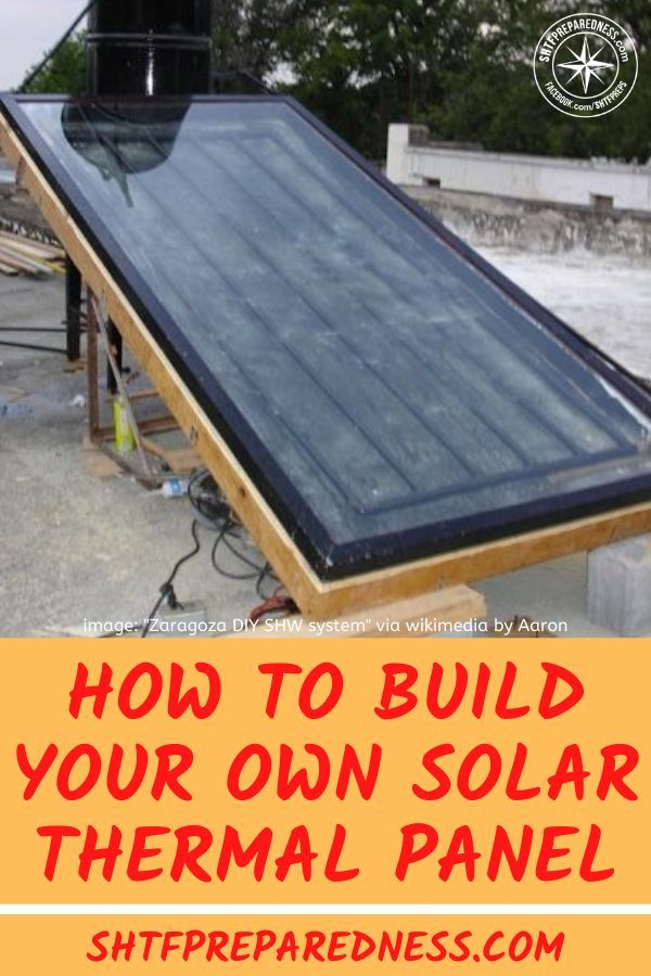 Build Your Own Solar Thermal Panel In 2020 Solar Thermal Panels Solar Thermal Solar