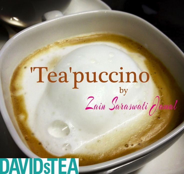 The vanilla tea'puccino with pu-erh tea is the best of both worlds for tea and coffee lovers alike. From Zain Saraswati Jamal.