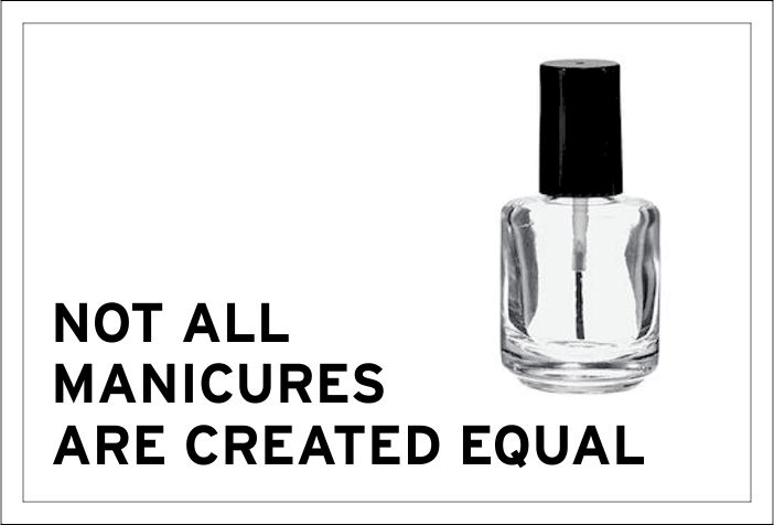Not all manicures are created equal. Consider what's being rubbed on your hands, painted on to your nails, and inhaled by you and the esthetician.