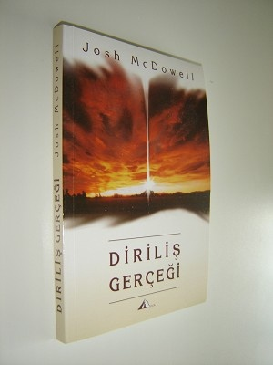 Dirilis Gercegi / Resurrection Truth / by Josh McDowell / TURKISH Language EDITION of the reality of the resurrection of Jesus Christ