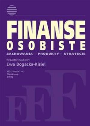 """""""Finanse osobiste: zachowania - produkty – strategie"""", red. Ewa Bogacka-Kisiel, Wydawnictwo Naukowe PWN, Warszawa 2012.  377 stron"""