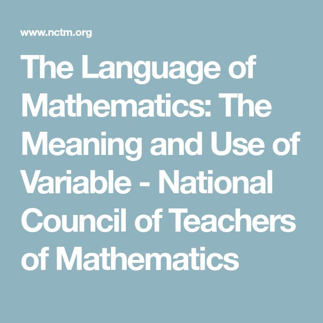The Language of Mathematics: The Meaning and Use of Variable - National Council of Teachers of Mathematics