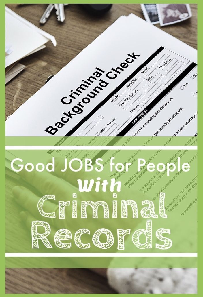 Have A Criminal Record Here S How To Get A Good Job Criminal Record Job Criminal
