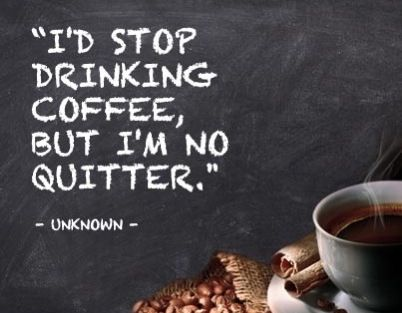 I'd stop drinking coffee, but I'm no quitter!  Come to Bagels and Bites Cafe in Brighton, MI for all of your bagel and coffee needs! Feel free to call (810) 220-2333 or visit our website www.bagelsandbites.com for more information!