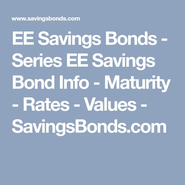 EE Savings Bonds - Series EE Savings Bond Info - Maturity - Rates - Values - SavingsBonds.com