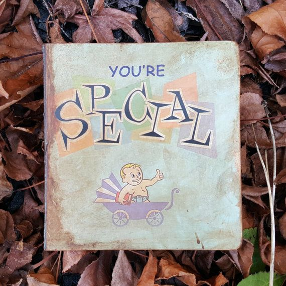 Youre SPECIAL book that can be found in the games Fallout 3 and Fallout 4.  This is a completely hand-crafted, hand-painted prop, each book will have a different end result!  By a fan , for a fan :)    Book content:  S is for Strength, and that means I am strong! I can carry lots of toys and swing stuff all day long! P is for Perception, a long funny word! It means what I tasted, smell, saw and heard! E is for Endurance, and thats how long I can play! Im always really healthy, and have…