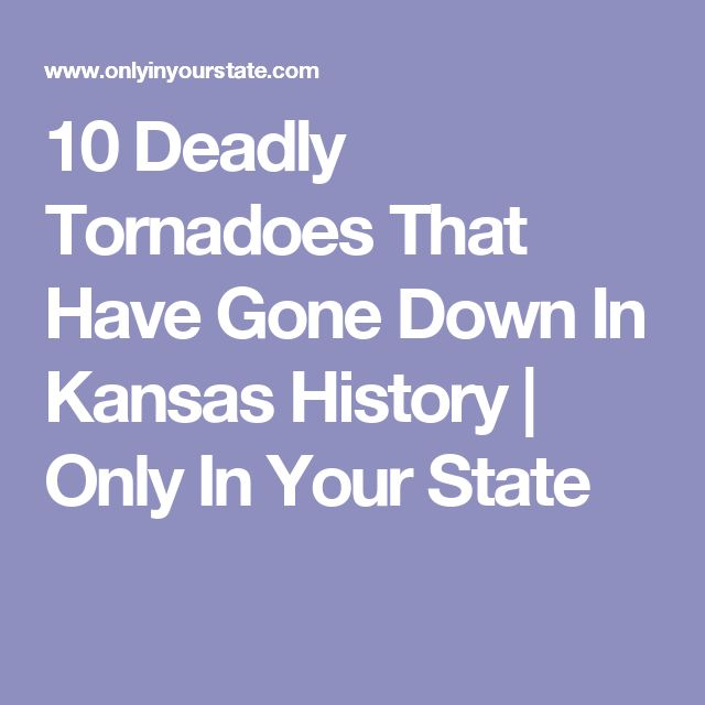 10 Deadly Tornadoes That Have Gone Down In Kansas History | Only In Your State