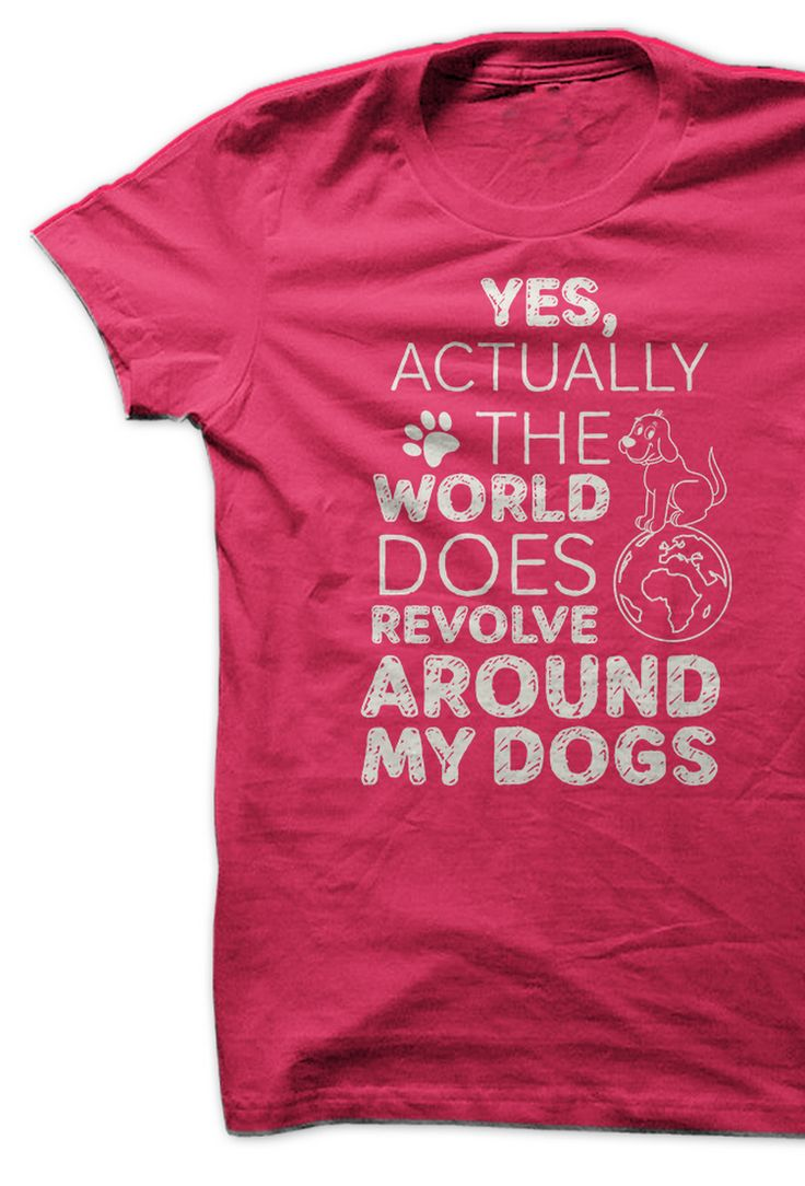 Yes actually, the world does revolve around my dogs! (every purchase feeds 7 shelter dogs) http://iheartdogs.com/product/yes/?utm_source=YesActually&utm_medium=link&utm_campaign=PinteretNetwork_YesActually
