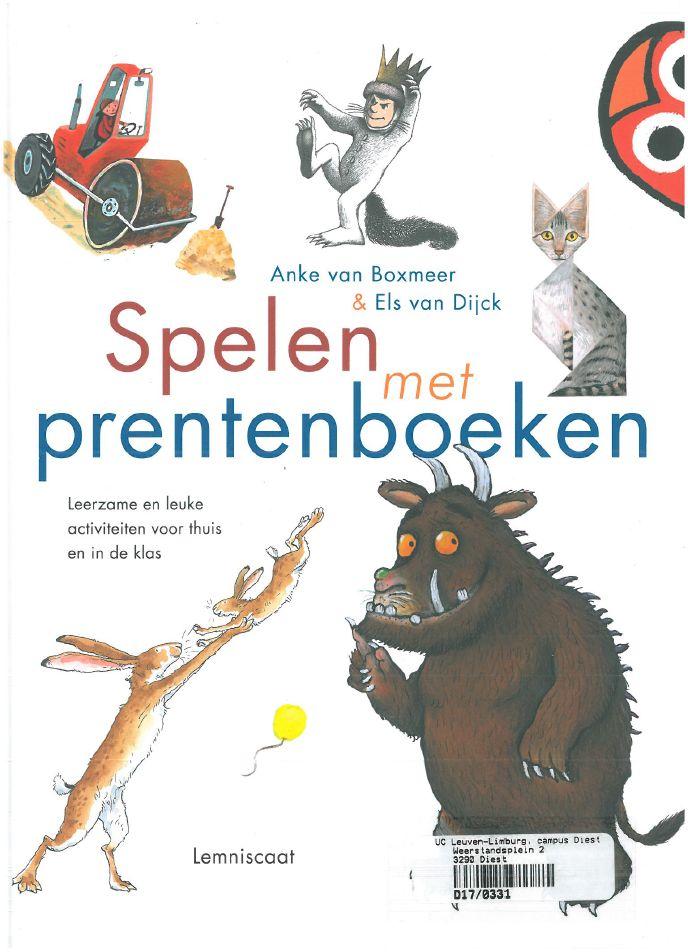 Spelen met prentenboeken (2017). Van Boxmeer Anke en van Dijck Els. Lemniscaat Rotterdam