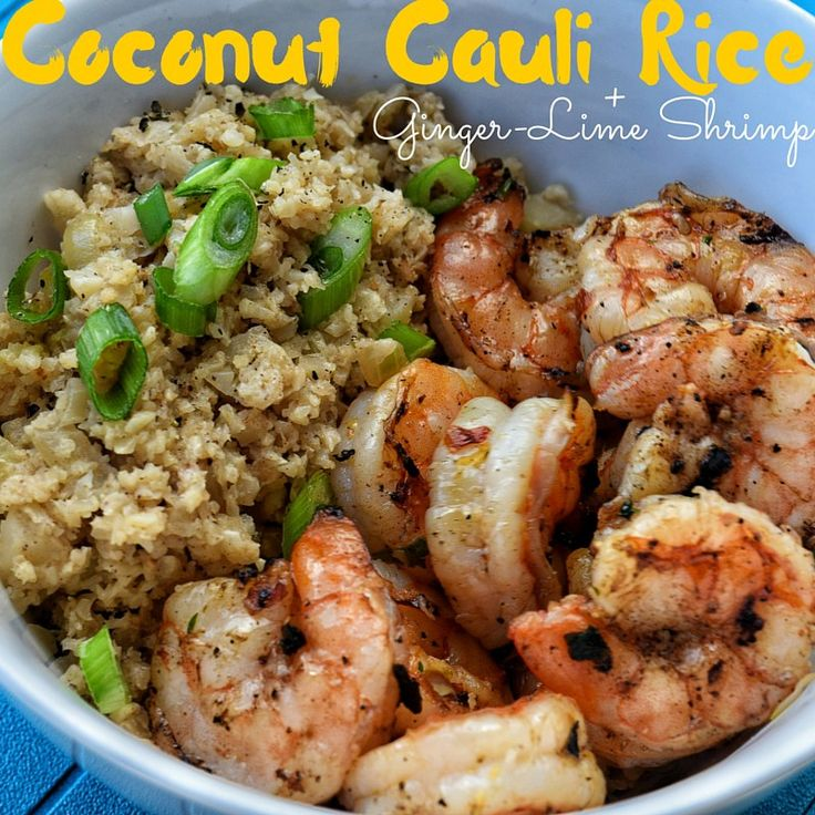 Coconut Cauli Rice + Ginger Lime Shrimp! HEALTHY, low carb, low calorie, Paleo-friendly recipe up on www.fitfoodiele.com!
