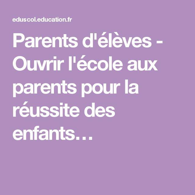 Parents d'élèves - Ouvrir l'école aux parents pour la réussite des enfants…