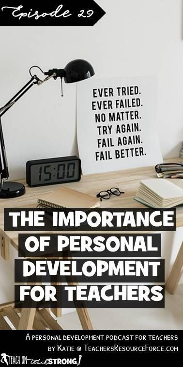 What is personal development anyway, and why do we need it? Like many other teachers, I had a rocky start to my journey and had to learn (and am still learning!) many lessons the hard way. What I am certain of, is that personal development - the pursuit of your expanding full potential - is the absolute key to success in teaching and life. It is what keeps us going through the hard times and what enables us to be the best role model we can be to others.
