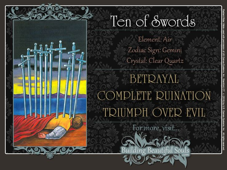 10 of swords - Notice that, in this card only, the swords actually penetrate the body! This symbolizes that the coming situation will affect the querent's life in an exreme way.