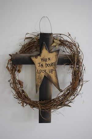 """When in doubt look up"" wooden cross and star with grapevine wreath"