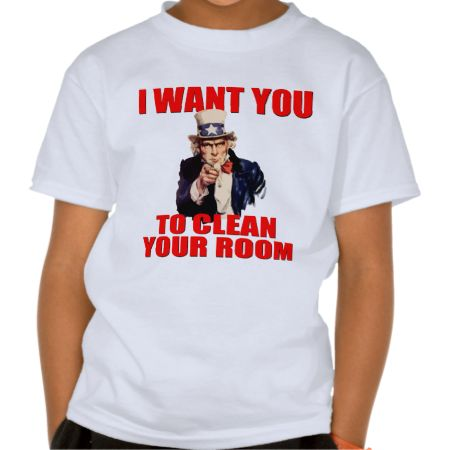 I WANT YOU TO CLEAN YOUR ROOM T SHIRT