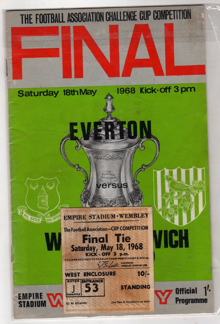 1968 fa cup final Everton v West Bromich Albion, I had both the ticket and the programme for this year.