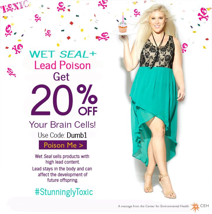 Not pinkwashing, but greenwashing #stunninglytoxic- tell Wet Seal that there is NO safe exposure to lead. Stop poisoning our teens!  Please share on Pinterest, Twitter, and FB!