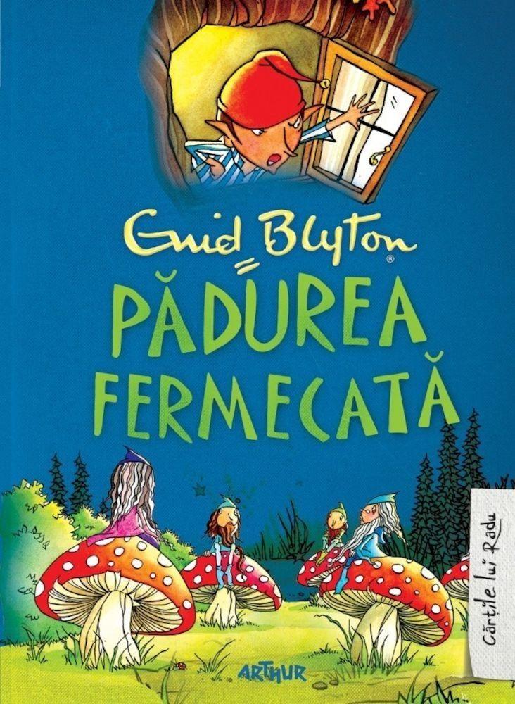 Padurea fermecata - Enid Blyton -  - Credeai ca ai citit toate cartile cu minuni, toate cartile despre copaci fermecati si paduri misterioase? Stai sa vezi ce g