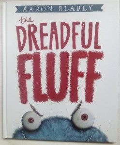Super 6 comprehension strategies lesson using 'The Dreadful Fluff' by Aaron Blabey